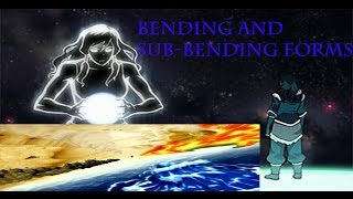 Avatar the Last Airbender & The Legend of Korra all Bending & Sub-Bending forms