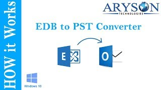 How to Convert EDB to PST File using Aryson EDB to PST Converter