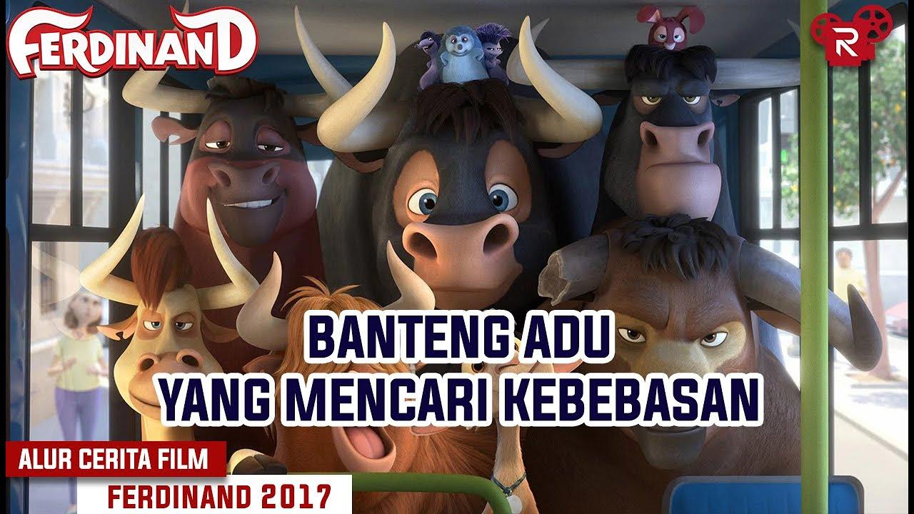 Banteng Yang Di Paksa Betarung Demi Tontonan Masyarakat - Alur Cerita Film Ferdinand (2017)