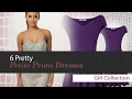 6 Pretty Petite Prom Dresses Girl Collection