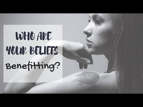 Who Are Your Beliefs Benefitting?