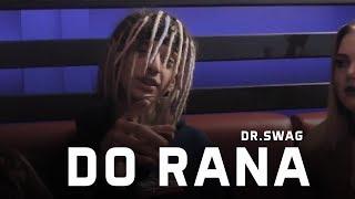 Dr SWAG DO RANA Official Video Clip