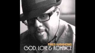 Fred Hammond - You Are My Love Come True