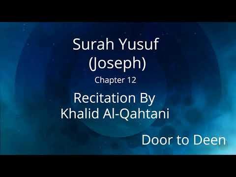 surah-yusuf-(joseph)-khalid-al-qahtani-quran-recitation