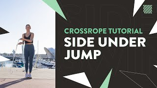 Jump Rope Exercise Tutorial - Side Under Jump [Crossrope]