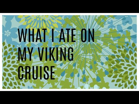 Viking Cruise Food Diary!