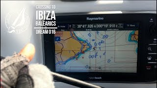 Sailing The Dream | #016 | Crossing to Ibiza, Balearics