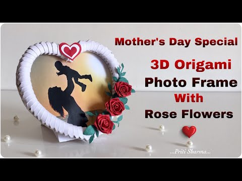 3D Origami Heart Photo Frame / DIY Photo Frame For Mother's Day   Priti Sharma