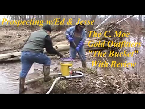 "Prospecting w/Ed & Jesse ~ C. Moe Gold Outfitters ""The Bucket"" with Review"