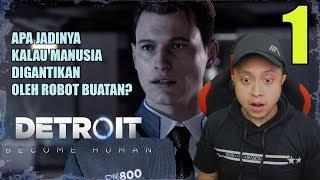 APA JADINYA KALAU MANUSIA DI GANTI ROBOT ? - Detroit Become Human Indonesia #1