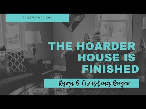 #Boyce757 | The Hoarder House Is Finished | Ep#2 | Flip#14