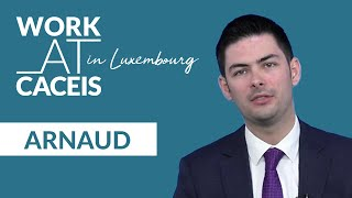 WORK AT CACEIS in Luxembourg! Rencontrez Arnaud, Credit Risk Analyst