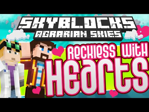 Minecraft - Hardcore Skyblock Part 86: BEING RECKLESS WITH PEOPLE'S HEARTS (Agrarian Skies Mod Pack)