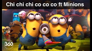 Chi Chi Chi Co Co Co ft. Minions ∞
