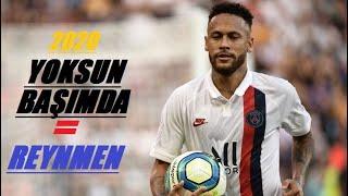 Neymar Jr Yoksun başımda • 2020 ( REYNMEN )