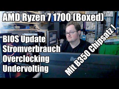 AMD Ryzen 7 1700 (Boxed) - Übertakten und Strom sparen! (B350 Chipsatz)