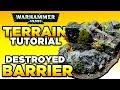 40K TERRAIN TUTORIAL - Destroyed Barrier | WARHAMMER 40,000 Miniatures