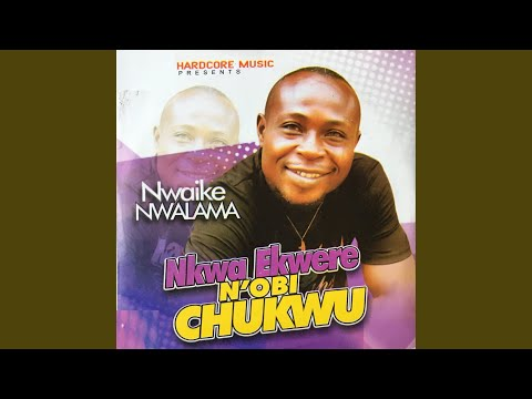 Nkwa Nkwere N'Obi Chukwu