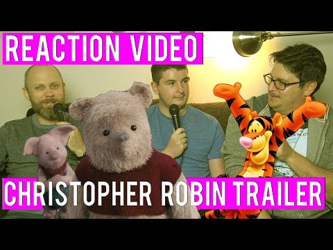 Reaction vid to Christopher Robin Trailer (Winnie The Pooh)