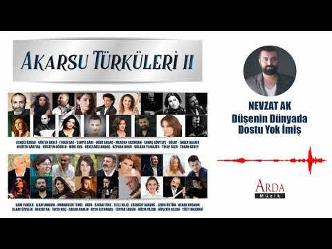 Nevzat Ak - Düşenin Dünyada Dostu Yok İmiş [ Akarsu Türküleri 2 ]