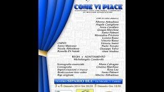 COME VI PIACE Progetto Teatro Siderurgico - Regia di Michelangelo Condorelli