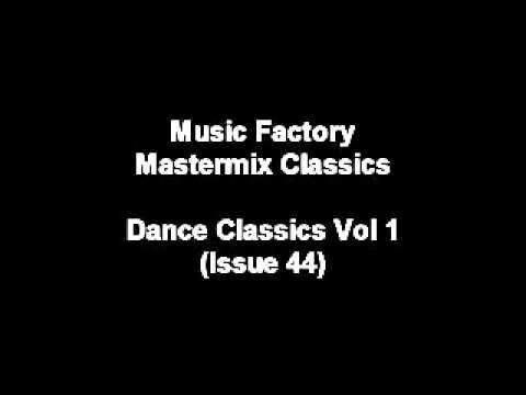 Dance Classics Vol 1 - MUSIC FACTORY MASTERMIX