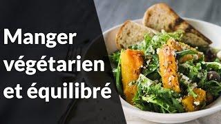 Question Nutrition - Manger végétarien et équilibré
