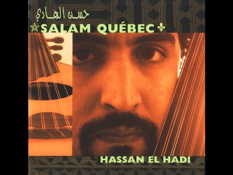 Hassan El Hadi حسن الهادي - Salam Québec (2003) (FULL ALBUM)