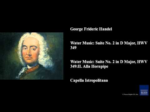 George Frideric Handel, Water Music: Suite No. 2 in D Major, HWV 349