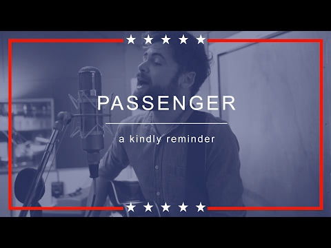 Passenger - A Kindly Reminder