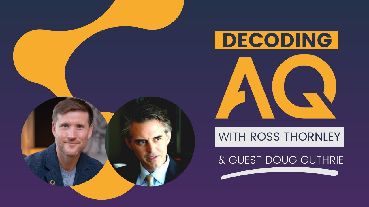 Decoding AQ with Ross Thornley Feat. Doug Guthrie