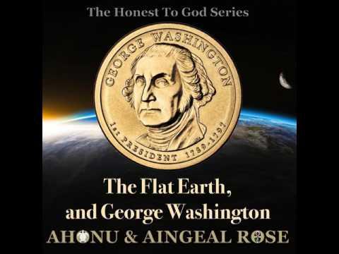 The Flat Earth, and George Washington