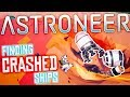 SO MANY CRASHED SHIPS! - Exploring The Secrets of Our World - Astroneer Gameplay