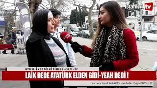 LAİK DEDE ATATÜRK ELDEN GİDİ YEAH DEDİ !