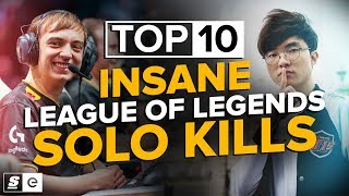 The Top 10 Insane Solo Kills in League of Legends History