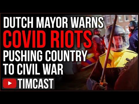 Dutch Mayor Warns COVID Riots Pushing Country To Civil War, Democrats Begin Easing Lockdown