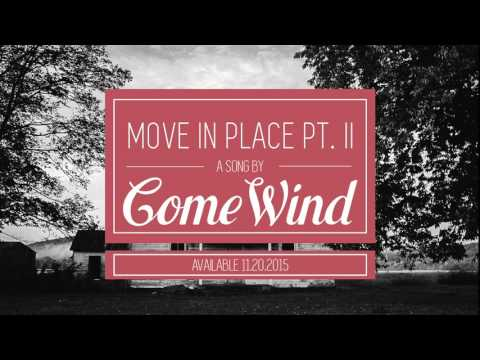 Come Wind - Move in Place Pt. II (Audio)