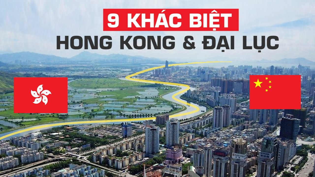 Hong Kong và Trung Quốc khác nhau như thế nào?