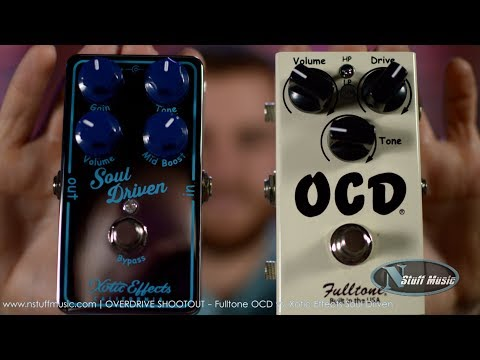 OVERDRIVE SHOOTOUT - Fulltone OCD vs. Xotic Effects Soul Driven