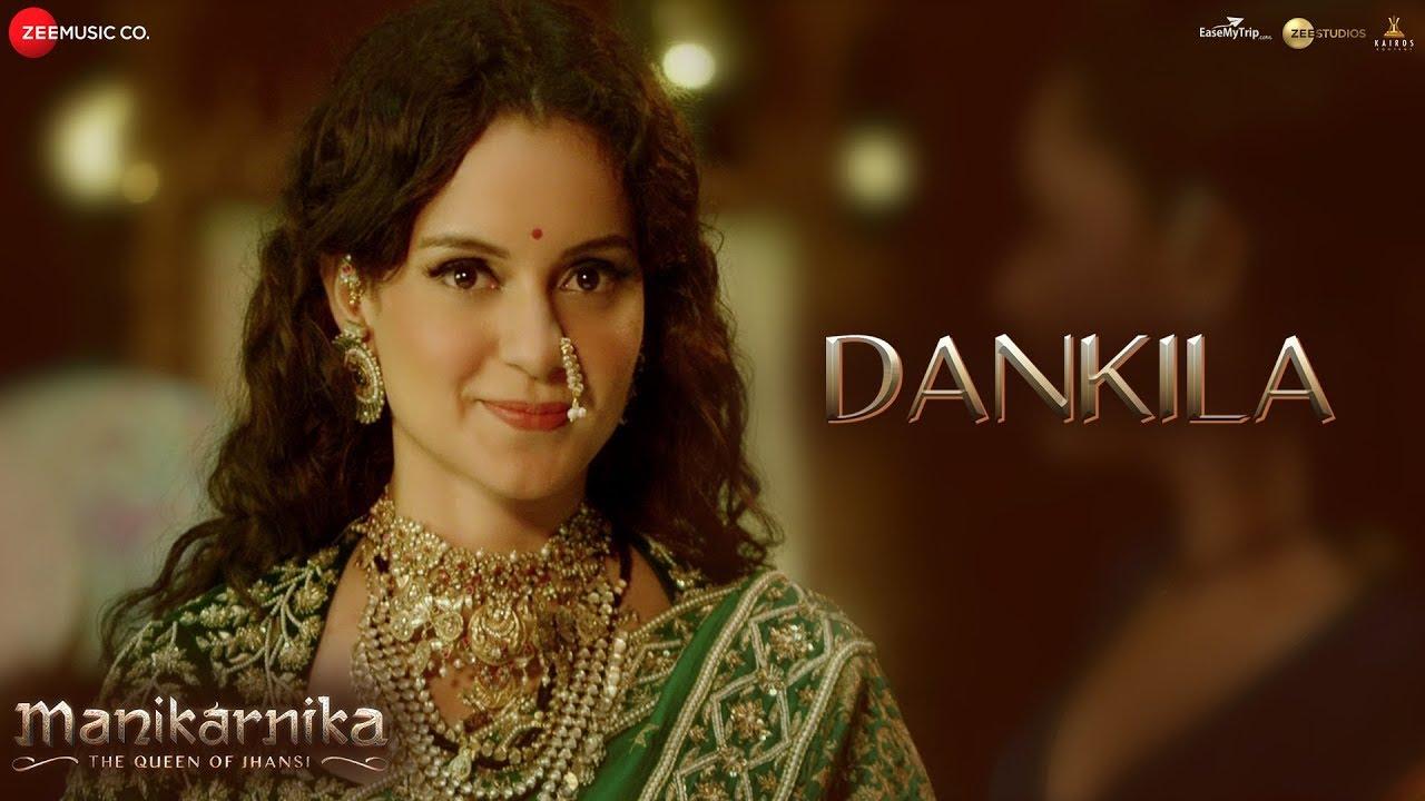 Download Dankila - Full Video | Manikarnika | Kangana Ranaut | Prajakta S, Shrinidhi G, Siddharth M & Arunaja