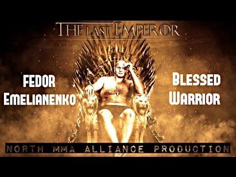 Fedor Emelianenko--Blessed Warrior NORTH MMA ALLIANCE