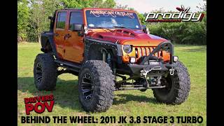 Prodigy Performance: Behind The Wheel 2011 3.8 JK Stage 3 Turbo