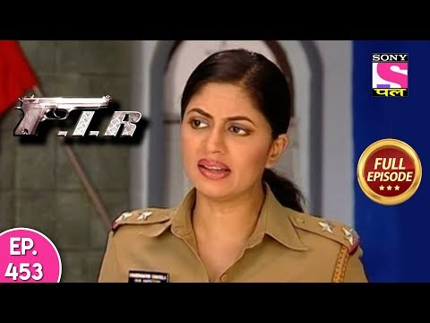 F.I.R - Ep 453 - Full Episode - 13th March, 2019