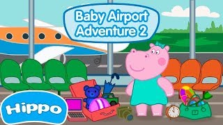 Hippo 🌼 Baby Airport Adventure 2 🌼Cartoon game for kids