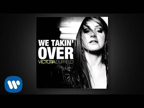 Victoria Duffield - We Takin' Over [audio]
