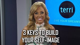 3 Keys To Build Your Self-Image