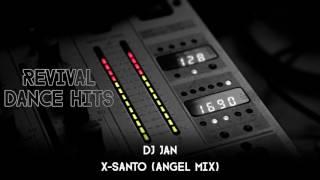 DJ Jan - X-Santo (Angel Mix) [HQ]