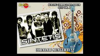 Download lagu Sintetis cobalah mengerti MP3