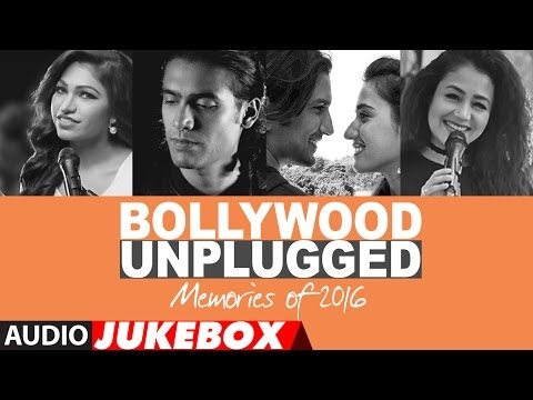 Bollywood Unplugged : Memories Of 2016| Best of Bollywood Unplugged Songs 2016 | T-Series