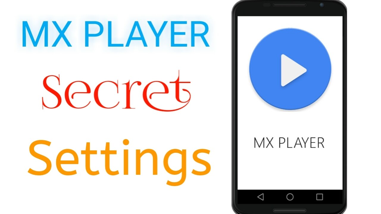 Mx Player Pro Android Video Player Hidden Settings and Secret Tricks & Tips